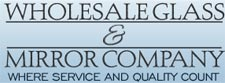 Wholesale Glass & Mirror Company
